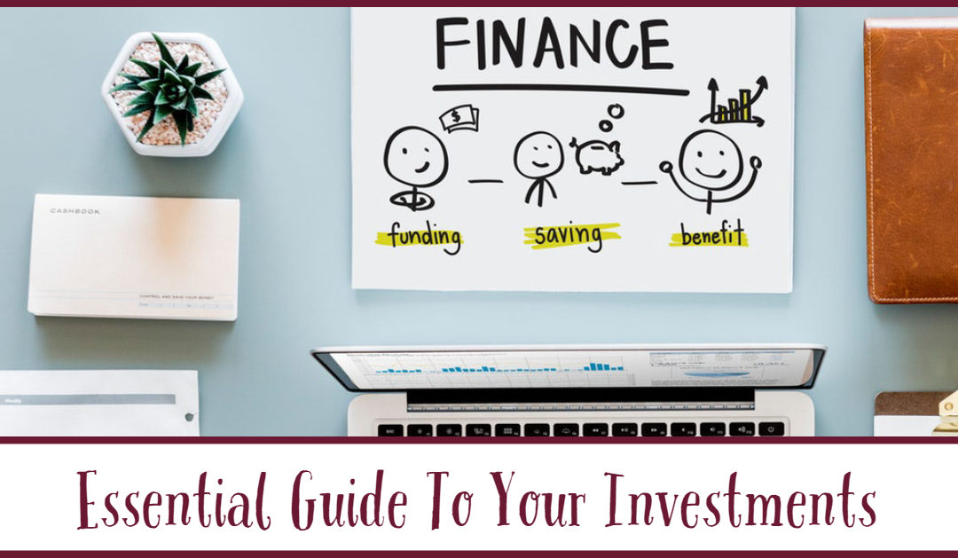 Essential Guide To Your Investments
